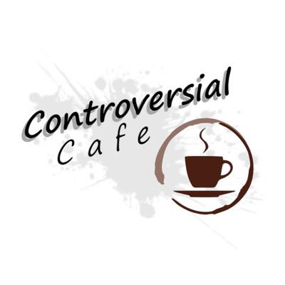 Controversial Cafe