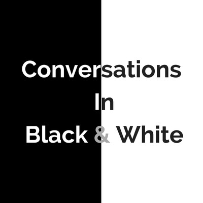 Conversations in Black & White