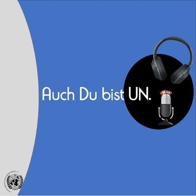 Auch du bist UN.