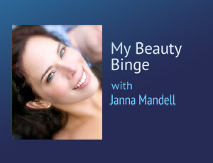My Beauty Binge – Janna Mandell
