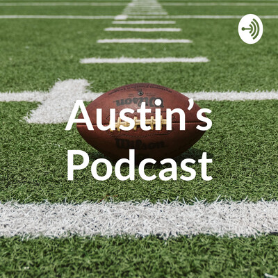 Austin's Podcast