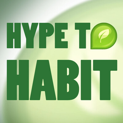 Hype To Habit