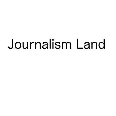 Journalism Land