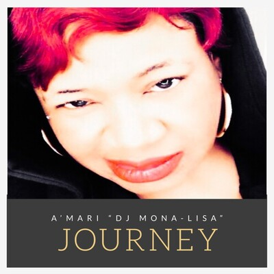 "Journey - A'mari ""DJ Mona-Lisa"" Podcast"