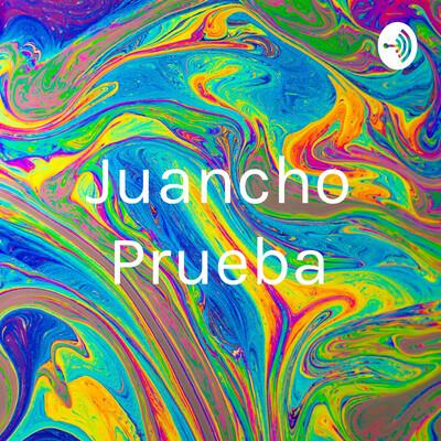 Juancho Prueba