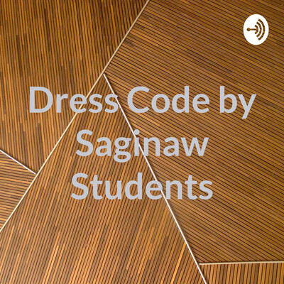 Dress Code by Saginaw Students
