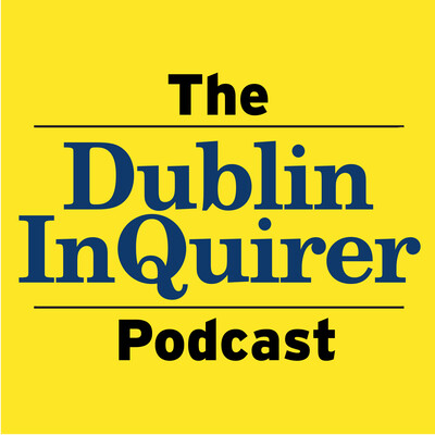 Dublin Inquirer Podcast