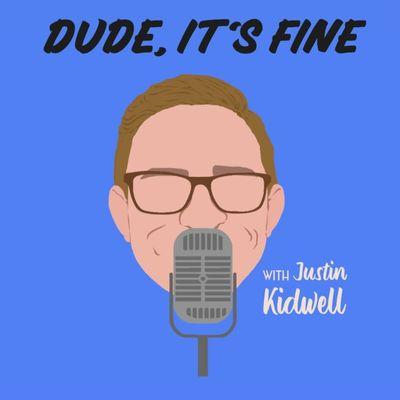 Dude, It's Fine