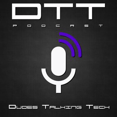 Dudes Talking Tech