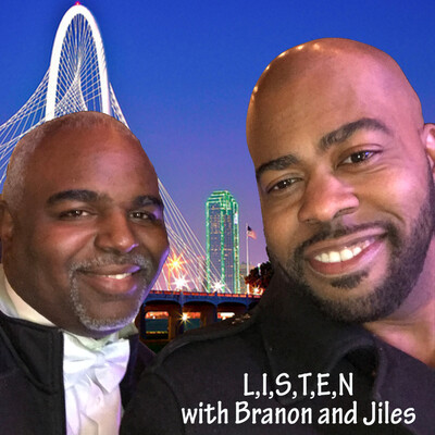L,I,S,T,E,N with Branon and Jiles