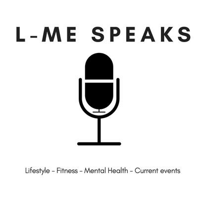 L-ME SPEAKS