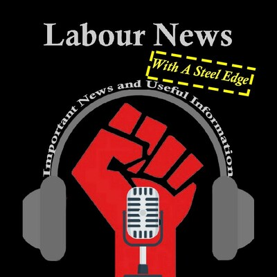 Labour News With A Steel Edge