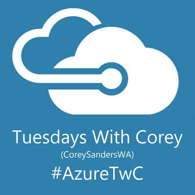 Azure Tuesdays with Corey