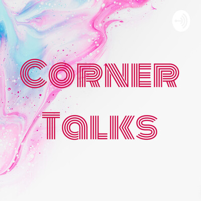 Corner Talks
