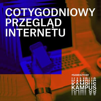 Cotygodniowy przegląd internetu