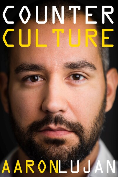 Counter Culture with Aaron Lujan