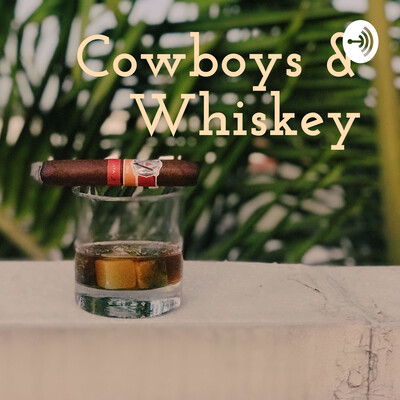 Cowboys & Whiskey