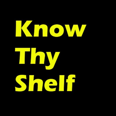 Know Thy Shelf Podcast