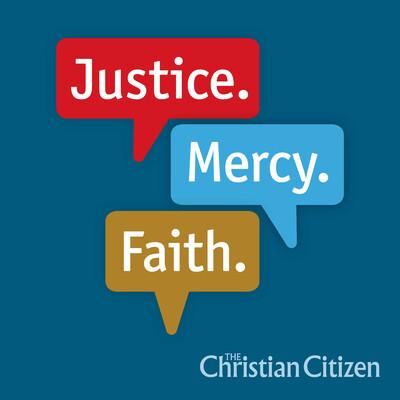 Justice! Mercy, Faith.