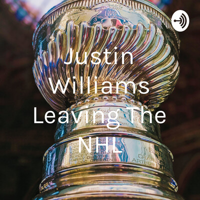 Justin Williams Leaving The NHL
