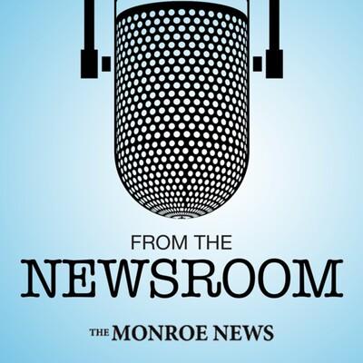 From the Newsroom: Monroe News