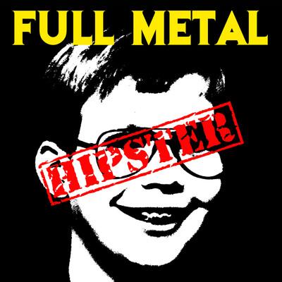 Full Metal Hipster