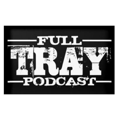 Full Tray Podcast