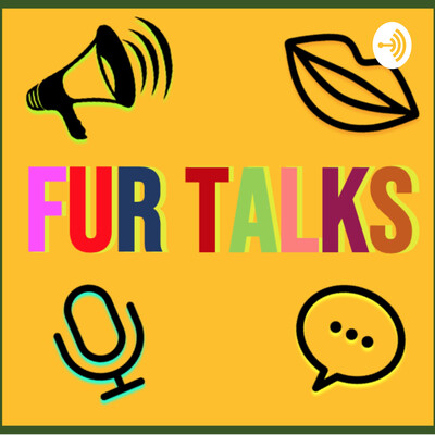 Fur Talks