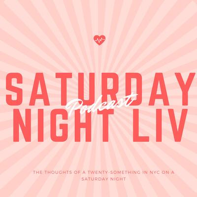 Saturday Night Liv Podcast