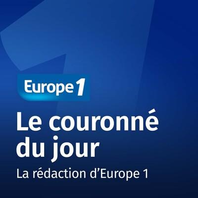 Le couronné du jour - Europe 1
