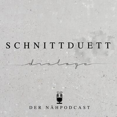 Schnittduett Dialoge - Der Nähpodcast