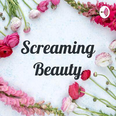Screaming Beauty