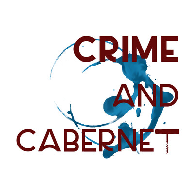 Crime and Cabernet: A True Crime Podcast