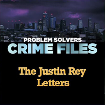 Crime Files: The Justin Rey Letters