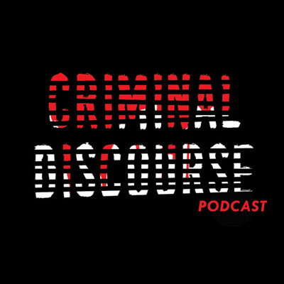 Criminal Discourse Podcast