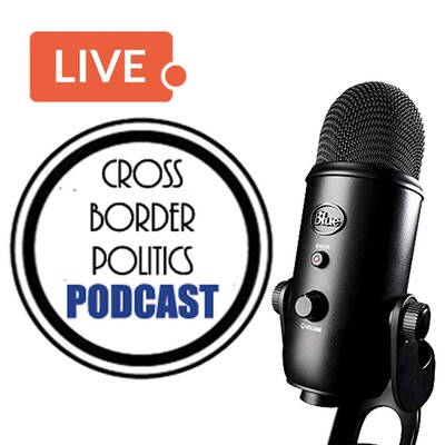 Cross Border Politics Podcast