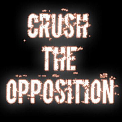 Crush The Opposition