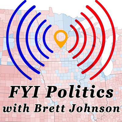 FYI Politics with Brett Johnson - AM950 The Progressive Voice of Minnesota