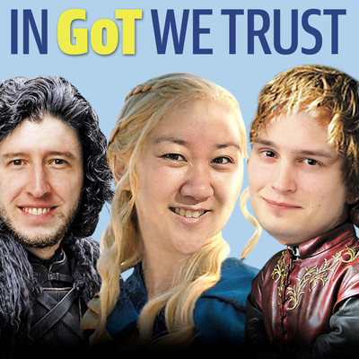 In GoT We Trust