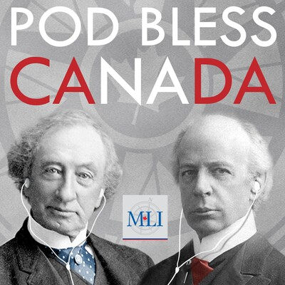 Macdonald-Laurier Institute's Pod Bless Canada