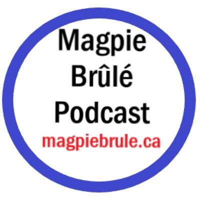 Magpie Brûlé