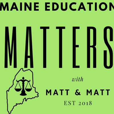 Maine Education Matters with Matt & Matt