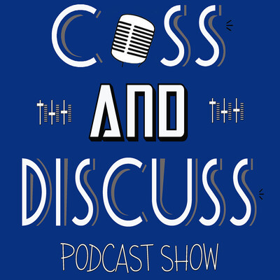 Cuss and Discuss Podcast