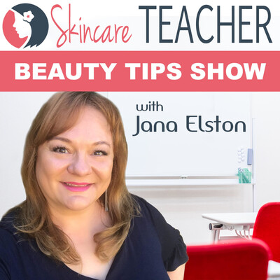 Skincare Teacher Beauty Tips Show with Jana Elston
