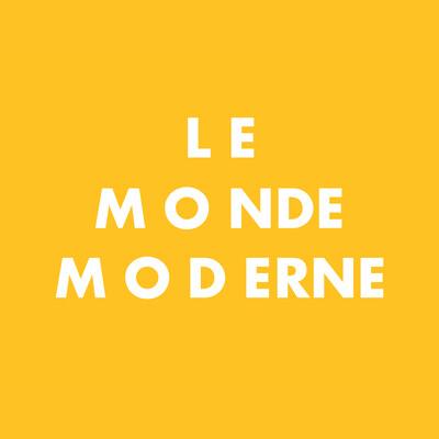 Le Monde Moderne