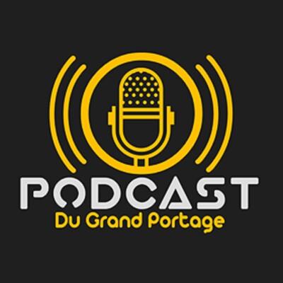 Le podcast du Grand Portage