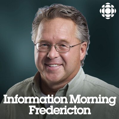 Information Morning Fredericton from CBC Radio New Brunswick (Highlights)
