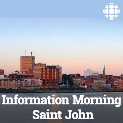 Information Morning Saint John from CBC Radio New Brunswick (Highlights)