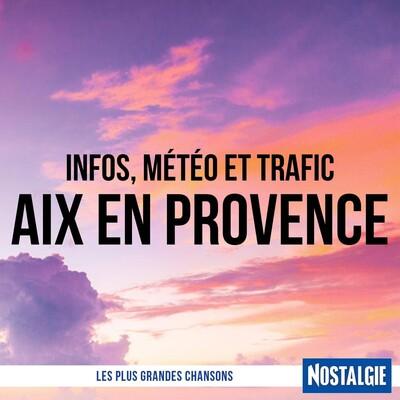 INFOS, METEO et TRAFIC de Nostalgie Aix