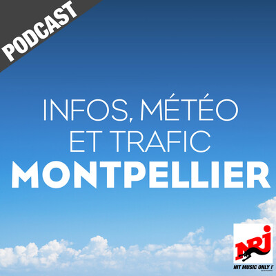 INFOS, METEO et TRAFIC de NRJ Montpellier